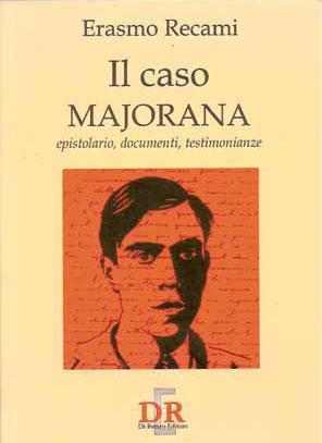 """La copertina del libro """"Il caso Majorana"""" del professor Erasmo Recami"""