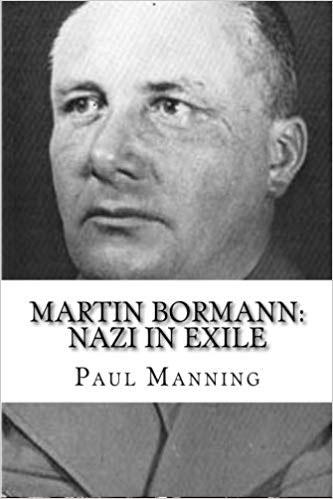 """La copertina del libro """"Martin Bormann: un Nazista in Esilio"""""""