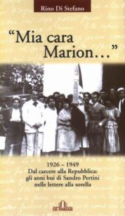"""My dear Marion..."" - 1926-1949. From prison to the Republic: the dark years of Sandro Pertini in the letters of his sister (Paperback, 2004)"