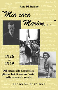 """My dear Marion..."" - 1926-1949. From prison to the Republic: the dark years of Sandro Pertini in the letters of his sister (Kindle Edition, 2014)"