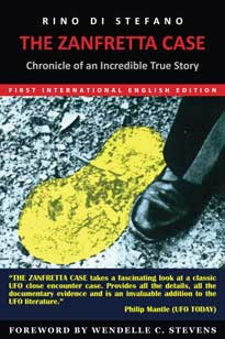 THE ZANFRETTA CASE - Chronicle of an Incredible True Story: The Most Popular European UFO Case in the World (First International English Edition, 2014)